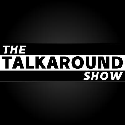 The Talkaround Show