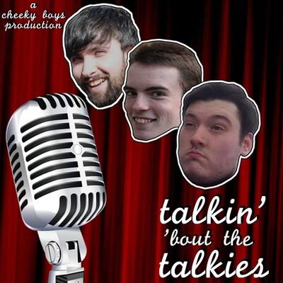 Talkin' 'Bout The Talkies