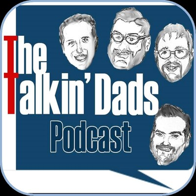 The Talkin' Dads Podcast