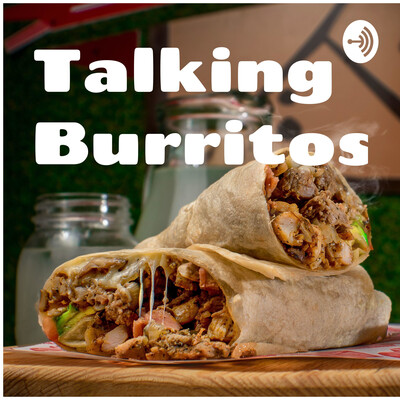 Talking Burritos