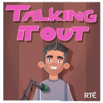 Talking It Out - RTÉ