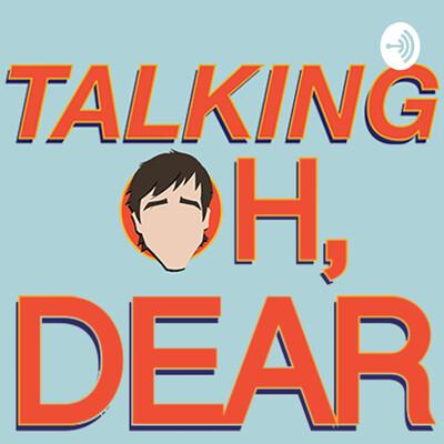 Talking Oh, Dear