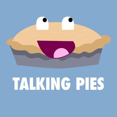 Talking Pies