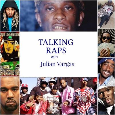 Talking Raps with Julian Vargas