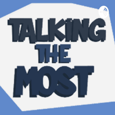 Talking The Most