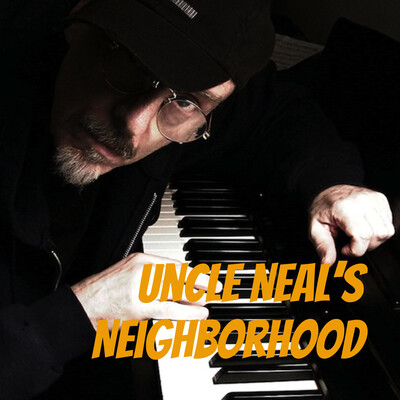 Uncle Neal's Neighborhood - The Podcast