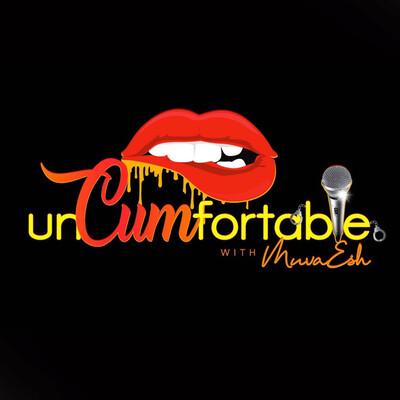 UnCUMfortable W/ MuvaEsh