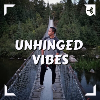 Unhinged Vibes Podcast