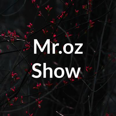 Mr.oz Show