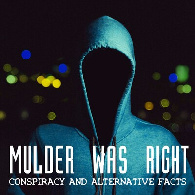 Mulder Was Right: Conspiracy and Alternative Facts