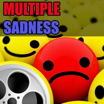 Multiple Sadness