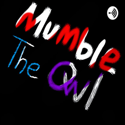Mumble the Owl: A Podcast by SARiKAiDEN