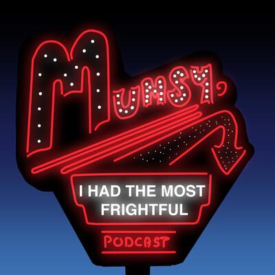 Mumsy, I Had The Most Frightful Podcast