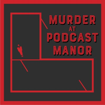 Murder at Podcast Manor