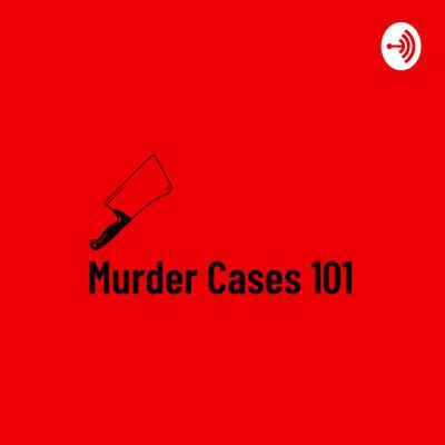 Murder Cases 101