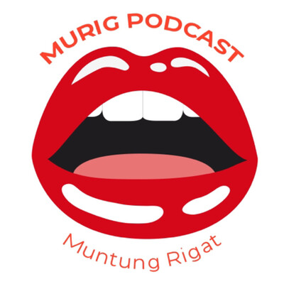 Murig Podcast
