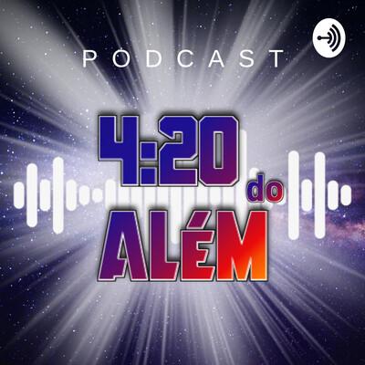 Podcast 4:20 do Além