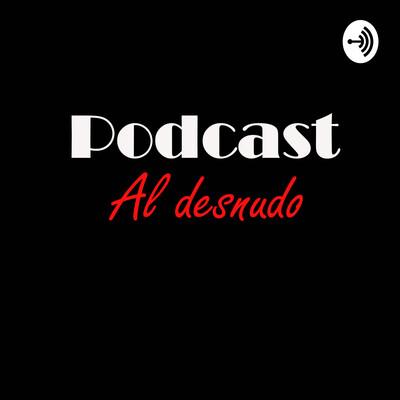 Podcast Al Desnudo
