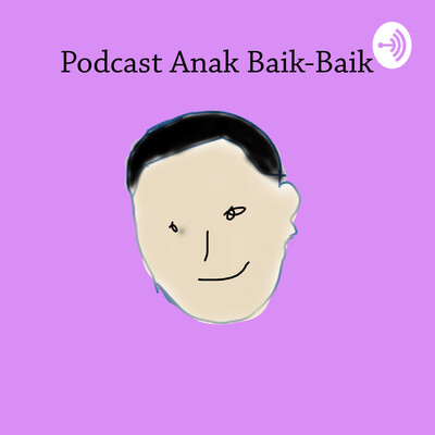 Podcast Anak Baik-Baik