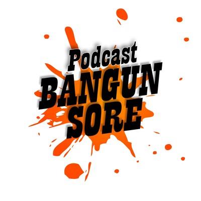 Podcast Bangun Sore