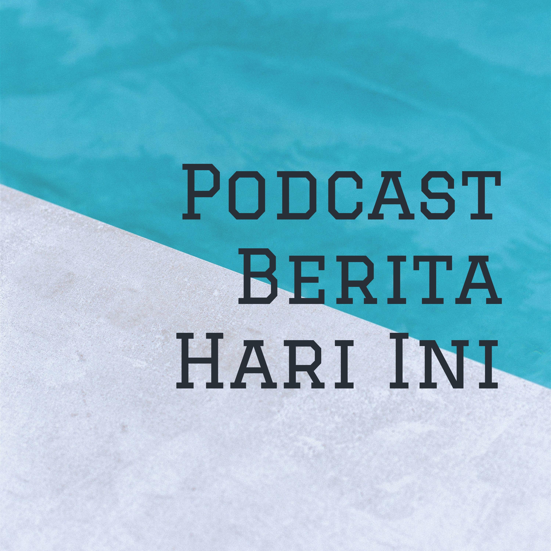 Podcast Berita Hari Ini