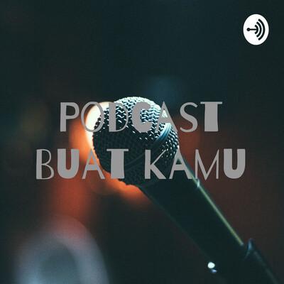 Podcast Buat Kamu
