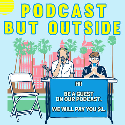 113: Podcast But Outside But Inside LIVE!