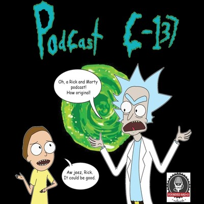 Podcast C-137 - A Rick & Morty Show