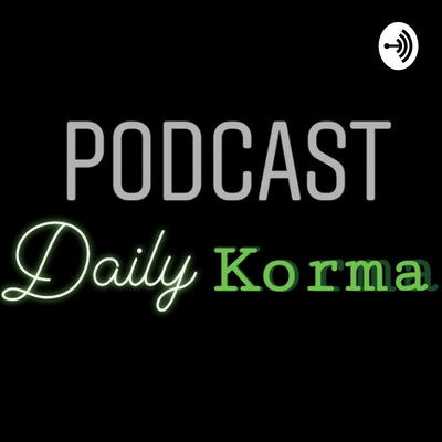 Podcast Daily Korma