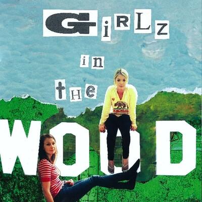 Girlz in the 'Wood