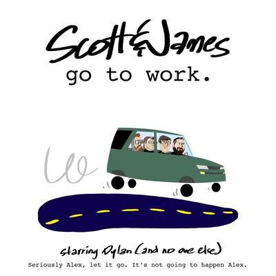 Scott & James Go To Work
