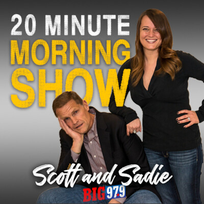 Scott and Sadie's 20 Minute Morning Show