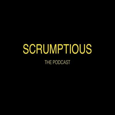 Scrumptious Podcast