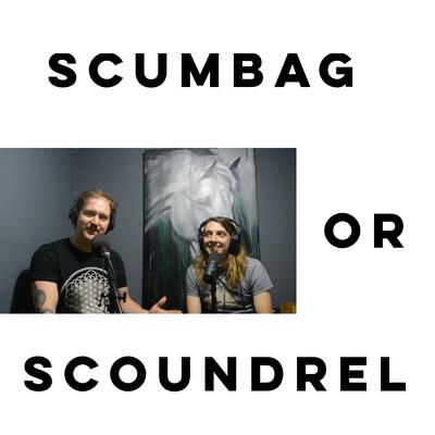 Scumbag or Scoundrel