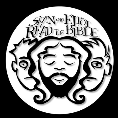 Sean & Eliot Read The Bible