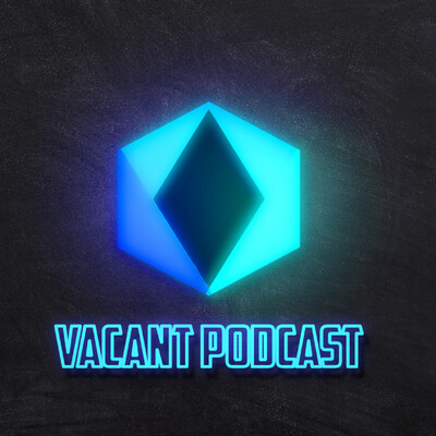 Vacant Podcast
