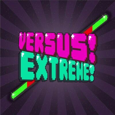 Versus! Extreme!