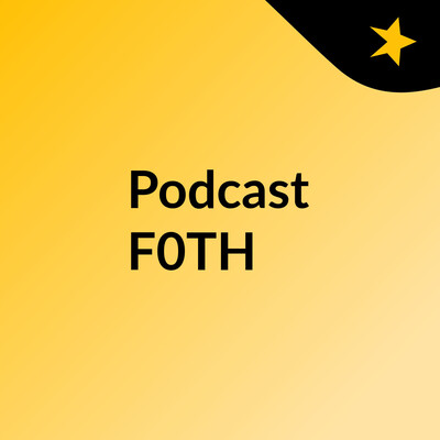 Podcast F0TH