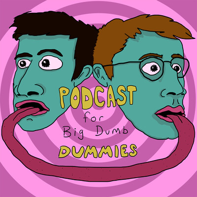 Podcast for Big Dumb Dummies