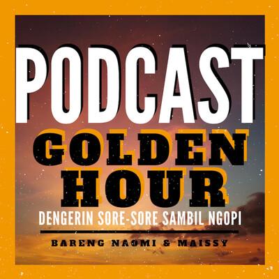 Podcast Golden Hour