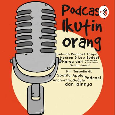Podcast Ikutin Orang