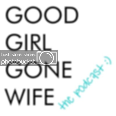 Good Girl Gone Wife: The Podcast