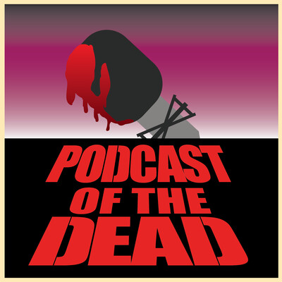 Podcast of the Dead