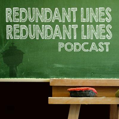 Redundant Lines Podcast