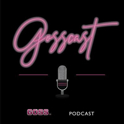 Gosscast