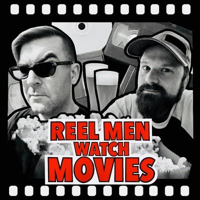 Reel Men Watch Movies