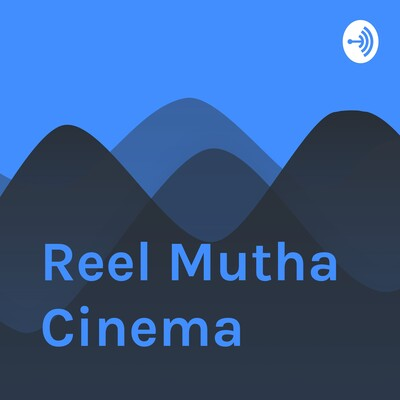 Reel Mutha Cinema