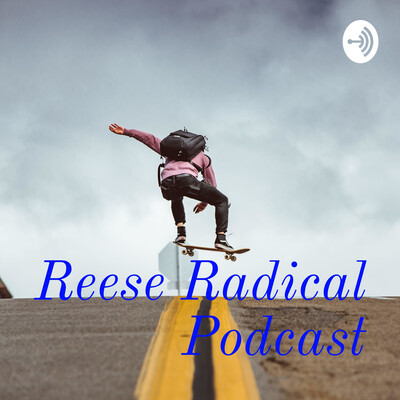 Reese Rad Podcast