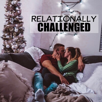 Relationally Challenged