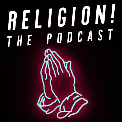 Religion! The Podcast